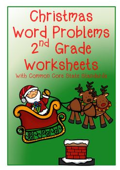 Christmas Word Problems 2nd Grade Worksheets. This product includes four word problem worksheets all based around the Christmas theme.  An answer sheet is included.  These worksheets are based on Grade 2 Common Core standards, however, I would use them as extension for 1st Grade or as extra support for those who need it in 3rd Grade.