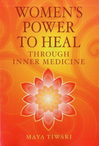 11 best yancy lael around the web images on pinterest health womens power to heal through inner medicine by maya tiwari httpwww fandeluxe Choice Image