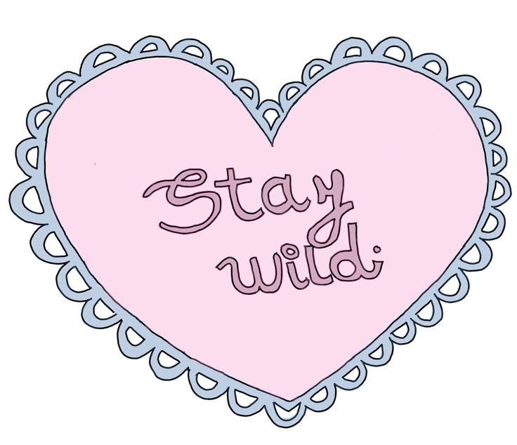 Stay wild. #heart #tumblr #girl