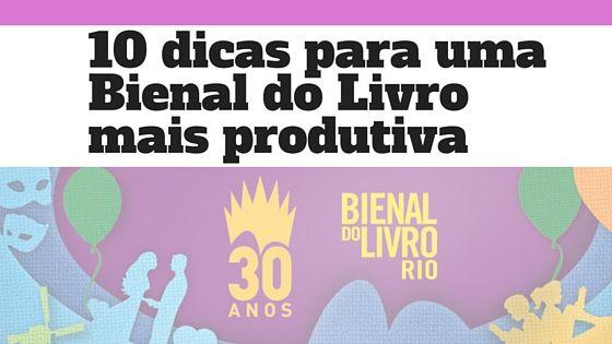 10 dicas para uma Bienal do Livro RJ 2015 mais produtiva #Livro #BienaldoLivro #EunaBienal