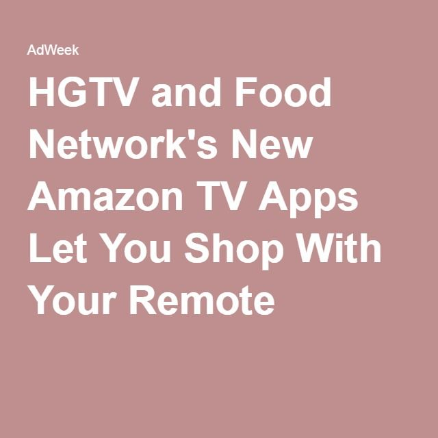 HGTV and Food Network's New Amazon TV Apps Let You Shop With Your Remote