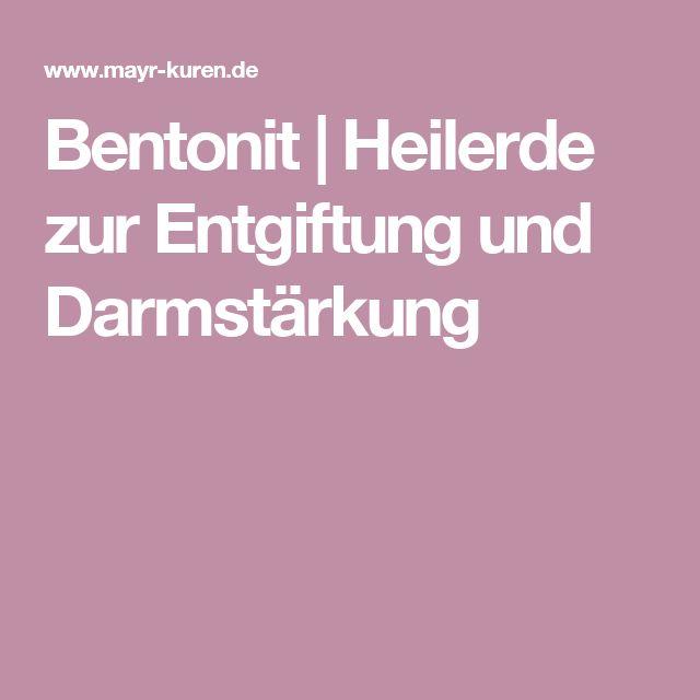 Bentonit | Heilerde zur Entgiftung und Darmstärkung
