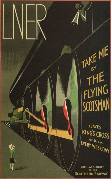 The Flying Scotsman Travel Poster - Trains, my childhood obsession that never waned. Saved up all of my allowances, a whopping $29, and bought my first Marklin when I was 9 years old. Still have it.