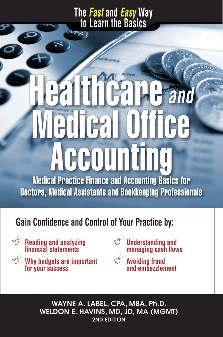 Healthcare and Medcial Office Accounting: Medical  Practice Finance and Accounting Basics for Doctors, Medical Assistants and Bookkeeping Professionals by Wayne Label and Weldon Havins
