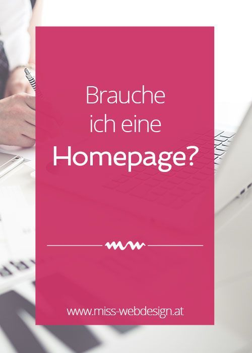 Bist du noch unsicher, ob du wirklich eine Homepage brauchst? Ich nennen dir 6 Gründe, warum du von einer eigenen Website profitierst. | http://www.miss-webdesign.at