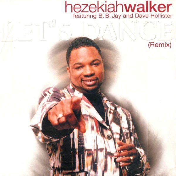 Hezekiah Walker - Let's Dance (Remix) (Vinyl) at Discogs