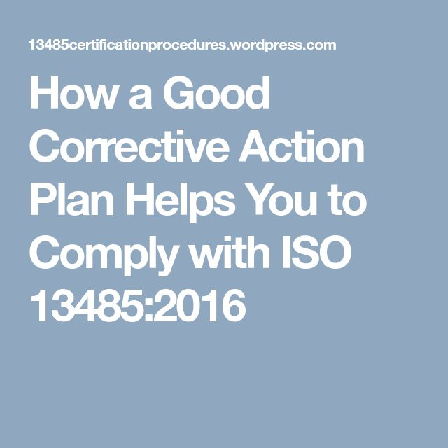 How a Good Corrective Action Plan Helps You to Comply with ISO 13485:2016