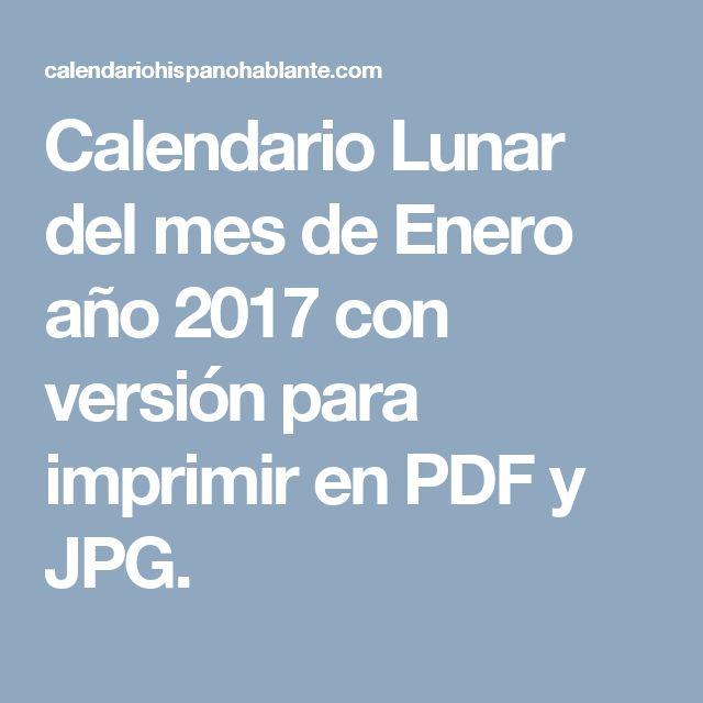Calendario Lunar del mes de Enero año 2017 con versión para imprimir en PDF y JPG.