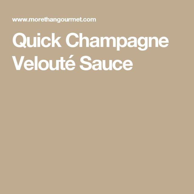 Quick Champagne Velouté Sauce