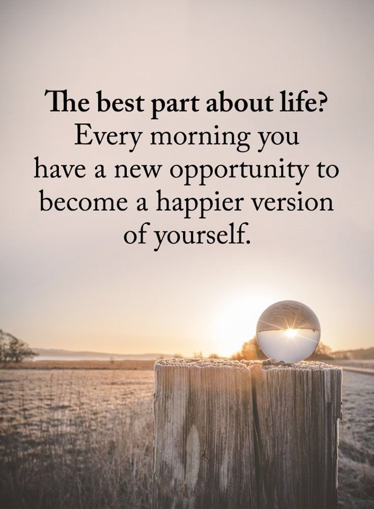 The best part about life? Every morning you have a new ...