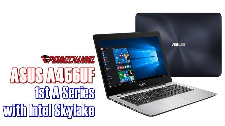 Review Asus A456UF – A Series Pertama Asus Dengan Intel Skylake