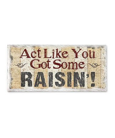 Look at this #zulilyfind! 'Act Like You Got' Wall Sign by CounterArt #zulilyfinds