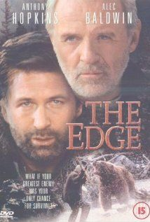 The Edge (1997) Anthony Hopkins, Alec Baldwin - A billionaire and two other men are stranded, unequipped, by a plane crash in a dangerous wilderness. How many will survive to be rescued?