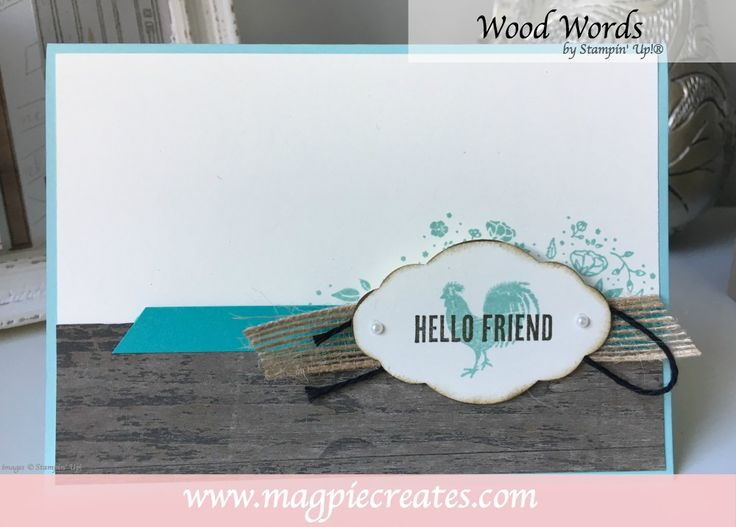 Wood Words by Stampin Up. Card by Sharlene from www.magpiecreates.com