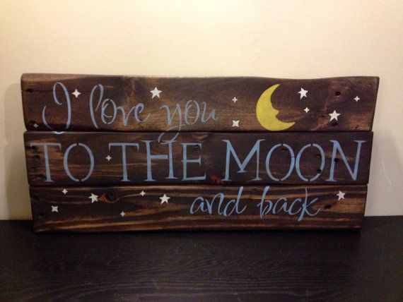 I Love You To The Moon And Back Rustic pallet by UniqueRusticChic