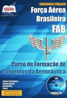 Apostila Processo Seletivo Força Aérea Brasileira / FAB - 2015: - Cargo: Curso de Formação de Sargentos da Aeronáutica