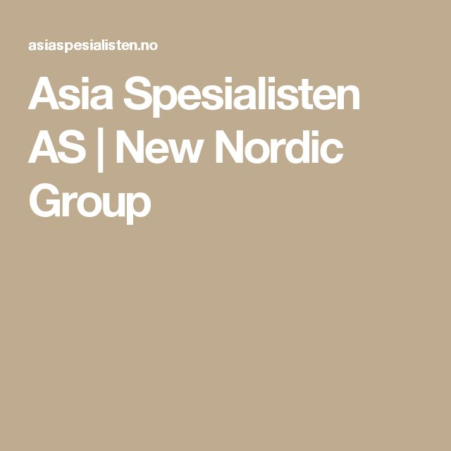Asia Spesialisten AS | New Nordic Group