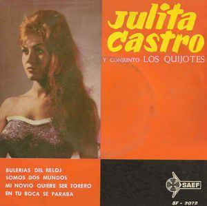 Julita Castro - Bulerías Del Reloj / Somos Dos Mundos / Mi Novio Quiere Ser Torero / En Tu Boca Se Paraba (Vinyl) at Discogs