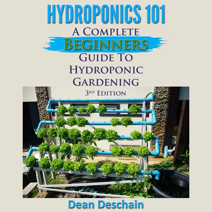 2015  Hydroponics 101  3rd Edition   A Complete Beginner