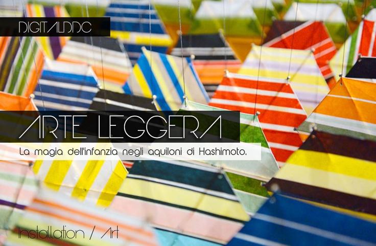 DIGITAL DDC: LA MAGIA DELL' #INFANZIA NEGLI #AQUILONI DI #HASHIMOTO. Ben 10.000 aquiloni di #carta e #bambù fatti a mano hanno invaso la #Biennale di #Venezia.  Scopri di più sul nostro blog... http://www.danieladicosmoadv.it/blog/?p=3974