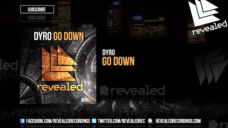 Dyro - Go Down [OUT NOW!]