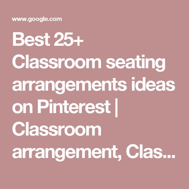 Best 25+ Classroom seating arrangements ideas on Pinterest | Classroom arrangement, Classroom desk arrangement and Desk arrangements