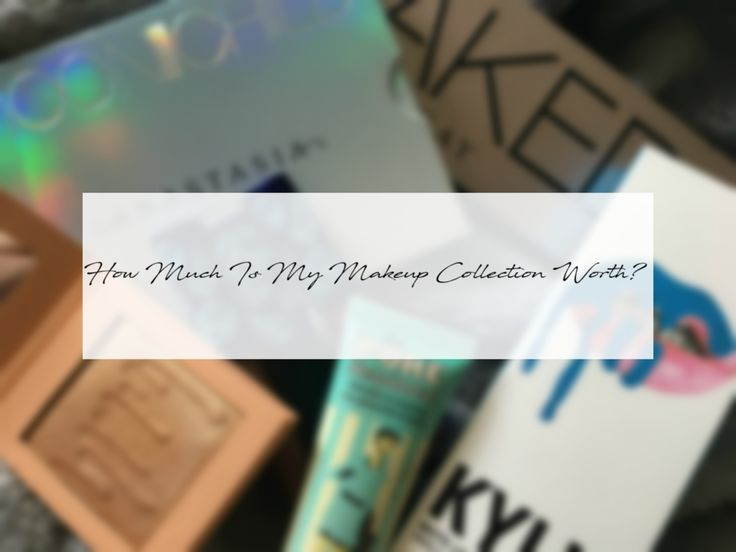 How much is my makeup collection worth? UK Beauty blogger makeup collection worth