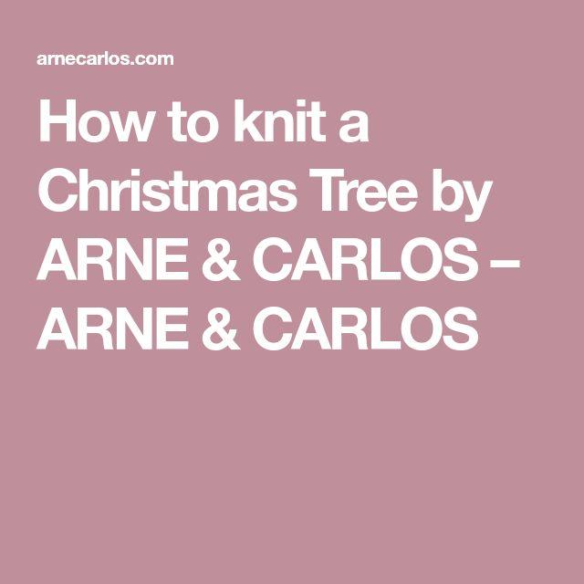 How to knit a Christmas Tree by ARNE & CARLOS – ARNE & CARLOS