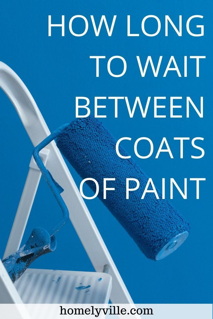 How Long To Wait Between Coats Of Paint Don T Ruin Your Hard Work House Painting Tips Paint Drying Painting