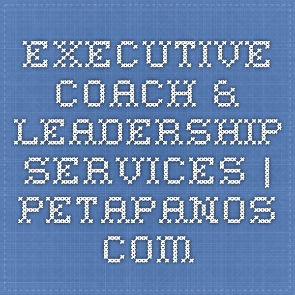 Executive Coach & Leadership Services   PetaPanos.com