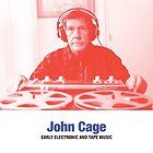 Cage John - Early Electronic And Tape Music  - CD Nuovo Sigillato