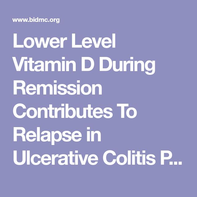 Lower Level Vitamin D During Remission Contributes To Relapse in Ulcerative Colitis Patients | Beth Israel Deaconess Medical Center
