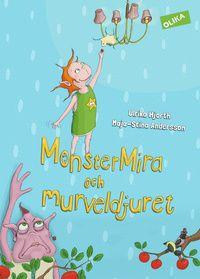 MonsterMira och murveldjuret (inbunden)