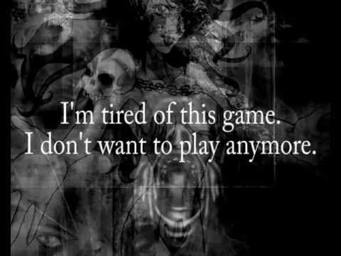 You mean the game I play when I feel sad and alone? Yeah. I'm tired of playing that all of the time...