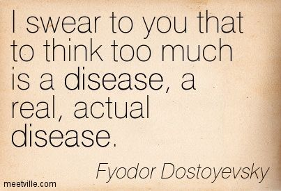 #Dostoyevsky #quote #ovethinking
