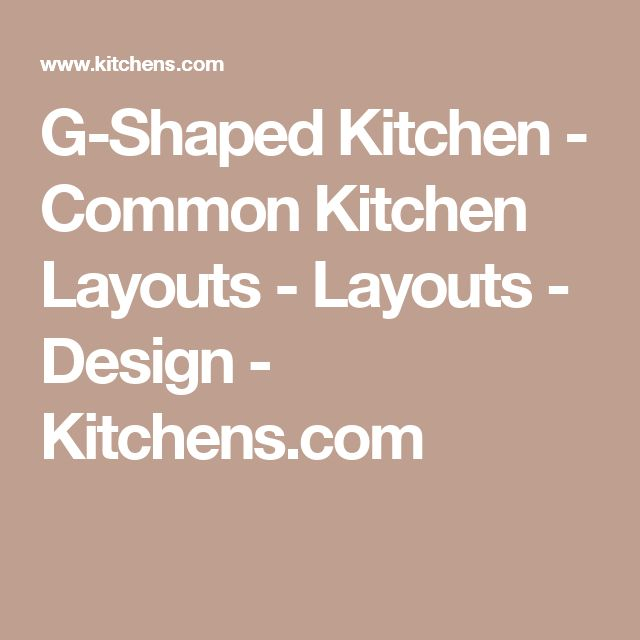 G-Shaped Kitchen - Common Kitchen Layouts - Layouts - Design - Kitchens.com