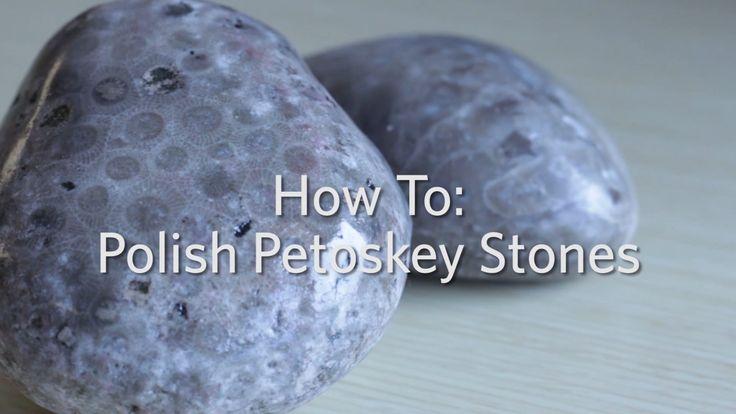 How To: Polish Petoskey Stones
