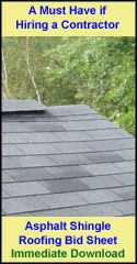 Looking to hire a roofing contractor. Use this Asphalt Roofing Bid Sheet to find a local and quality roofing contractor.