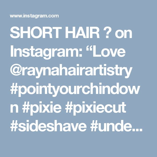 """SHORT HAIR  💇 on Instagram: """"Love @raynahairartistry #pointyourchindown #pixie #pixiecut #sideshave #undercut #sidecut #headshave #buzzcut #shorthair #haircut #bob…"""""""