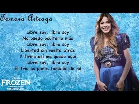 Frozen: Una aventura congelada- Libre soy (Martina Stoessel) Letra ...