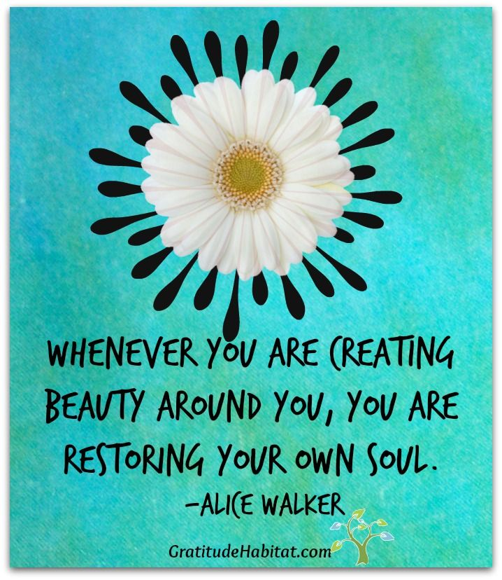 Create beauty. The world needs it. Not to mention the magic it provides to your soul. Win/Win. Ooooh, yessss.