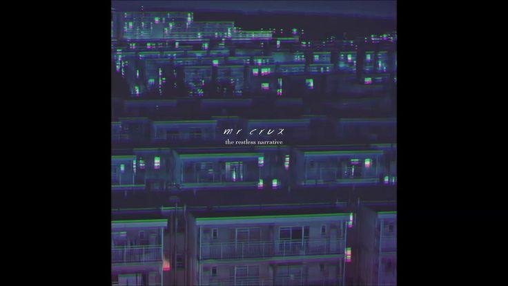 Mr. Crux - The Restless Narrative - full EP (2017)