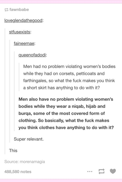 ANY argument that blames women's clothing for their own rape is ENTIRELY INVALID always and forever because of this. Rape has been widespread throughout all of human history. It has nothing to do with clothing.
