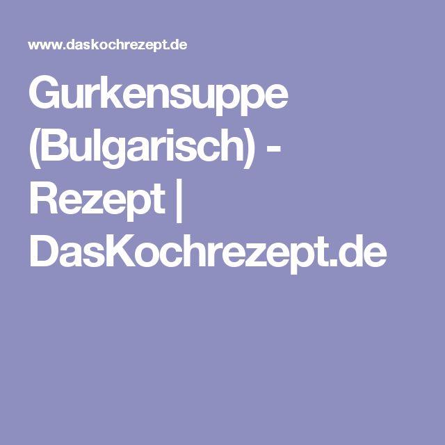 Gurkensuppe (Bulgarisch) - Rezept | DasKochrezept.de