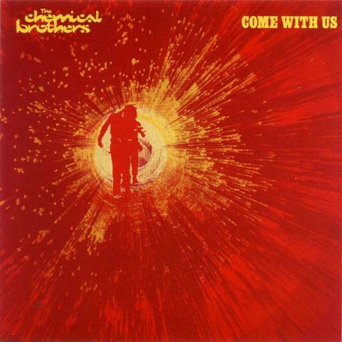 The Chemical Brothers - Come with Us [Album Cover]