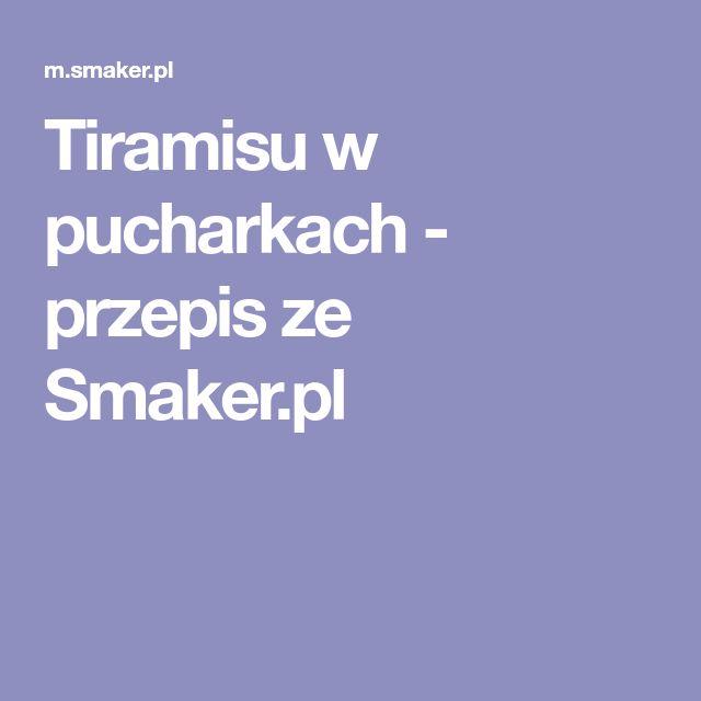 Tiramisu w pucharkach - przepis ze Smaker.pl