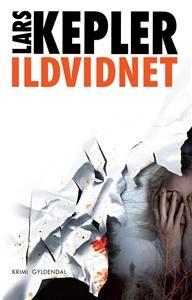 """""""Ildvidnet"""" af Lars Kepler"""