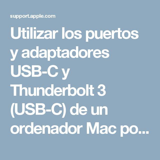 Utilizar los puertos y adaptadores USB-C y Thunderbolt3 (USB-C) de un ordenador Mac portátil - Soporte técnico de Apple