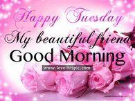 Happy Tuesday, My Beautiful Friend, Good Morning
