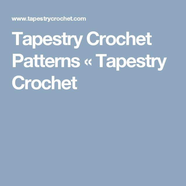 Tapestry Crochet Patterns «  Tapestry Crochet